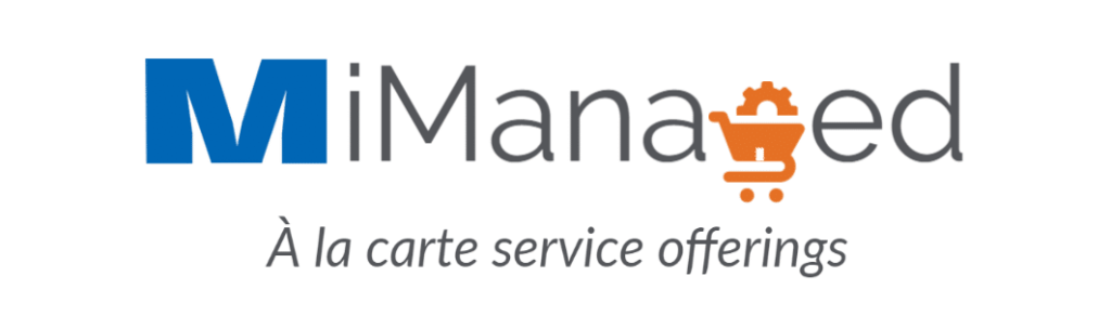 MiManaged Services - A La Cart service offering